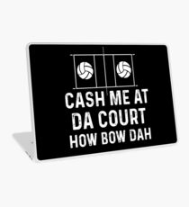 Cash Me At Da Volleyball Court Shirt Laptop Skin