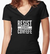 Funny political - Resist in the name of Covfefe T-Shirt Women's Fitted V-Neck T-Shirt