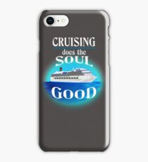 CRUISING DOES THE SOUL GOOD Cute Dreaming Fearless Graphic Summer Gift Tshirt iPhone Case/Skin