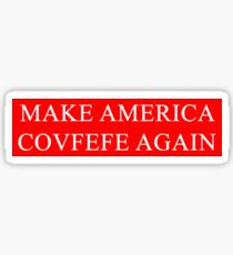 Make America Covfefe Again Sticker