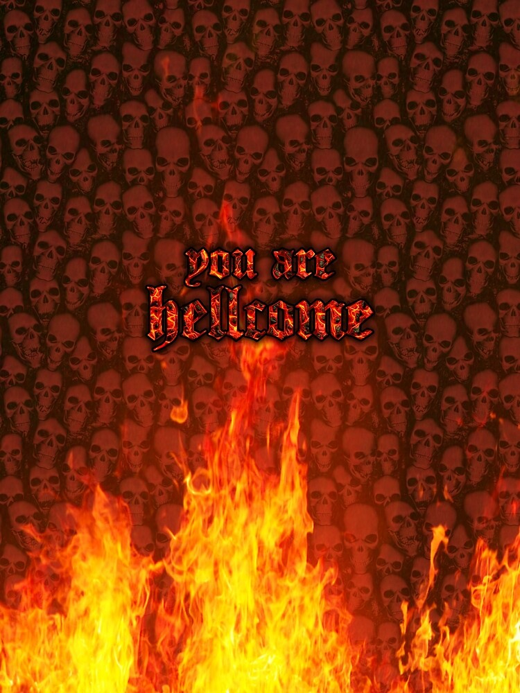 You Are Hellcome by PopAlien
