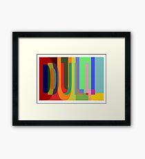 DULL 02a Framed Print
