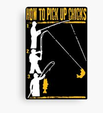 HOW TO PICK UP CHICKS Canvas Print