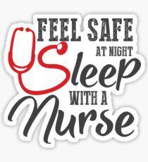 Feel safe at night Sleep With A Nurse Sticker