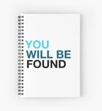 You Will Be Found Spiral Notebook