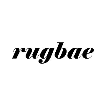 Rugby....rug...bae? Rugbae (Black) by rugbygifts