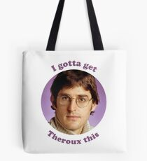 Louis Theroux - Ich muss Theroux das holen Tote Bag