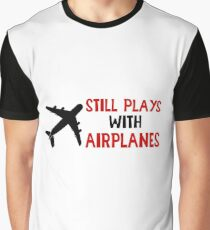 Still Plays With Airplanes - Funny Airline Pilot Airplane Helicopter Flying Flyer Gift Graphic T-Shirt