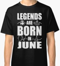 Legends Are Born In June (plus Doodle drawings)  Classic T-Shirt