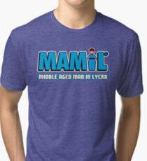 MAMIL - Middle Aged Man In Lycra Tri-blend T-Shirt
