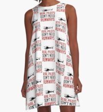 Real Pilots Don't Need Runways - Funny Airline Pilot Airplane Helicopter Flying Flyer Gift A-Line Dress