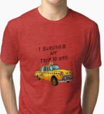 I Survived My Trip To NYC Tri-blend T-Shirt
