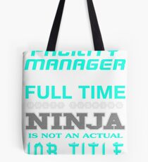 FACILITY MANAGER - JOB TITLE SHIRT AND HOODIE Tote Bag