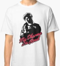 My Dharma is the Road Classic T-Shirt