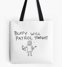 Buffy Will Patrol Tonight Tote Bag