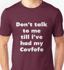 Covfefe!!! T-Shirt