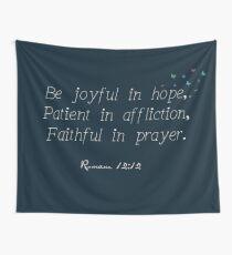 Joyful, Patient, Faithful Wall Tapestry