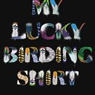 My Lucky Birding Shirt Done in a Colorful Feather Font by pjwuebker