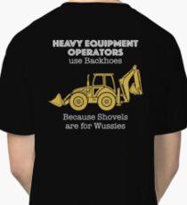 Heavy Equipment Operator T Shirt for Backhoes Classic T-Shirt