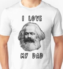 I Love My Dad Karl Marx Unisex T-Shirt