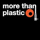 More Than Plastic by modernistdesign