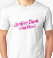 Trailer Trash with Class (Hollow) Unisex T-Shirt
