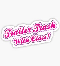 Trailer Trash with Class (Filled) Sticker