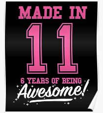 Birthday Shirts made in 2011 - 6 years old Girls Poster