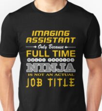 IMAGING ASSISTANT - JOB TITLE SHIRT AND HOODIE Unisex T-Shirt
