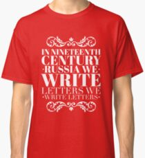 We Write Letters- Natasha, Pierre, and the Great Comet of 1812 Classic T-Shirt
