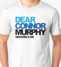 Dear Connor Murphy Sincerely, Me Dear Evan Hansen Unisex T-Shirt