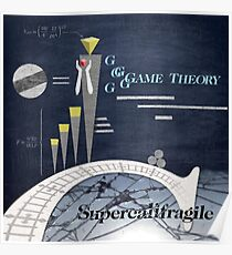 Game Theory - Supercalifragile Poster