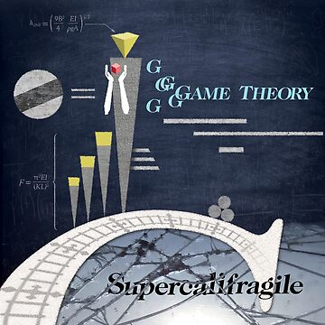 Game Theory - Supercalifragile by GameTheory