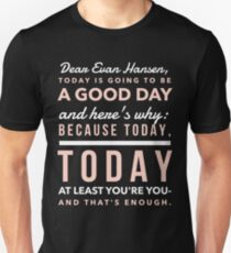 Today is Going to be a Good Day- Dear Evan Hansen Unisex T-Shirt