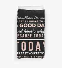 Today is Going to be a Good Day- Dear Evan Hansen Duvet Cover