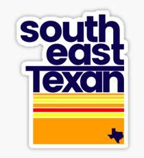 South East Texan Regional Shirt Funny Texas Southeast TX Sticker