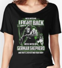 German Shepherd Don't mess with my Dog funny gift t-shirts Women's Relaxed Fit T-Shirt