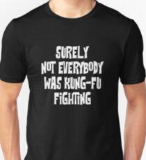 Sicherlich war nicht jeder Kung-Fu-Kämpfer Slim Fit T-Shirt