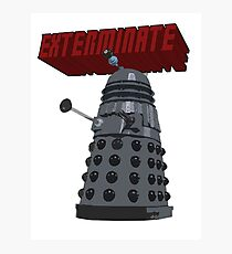 Exterminate with Kindness Photographic Print