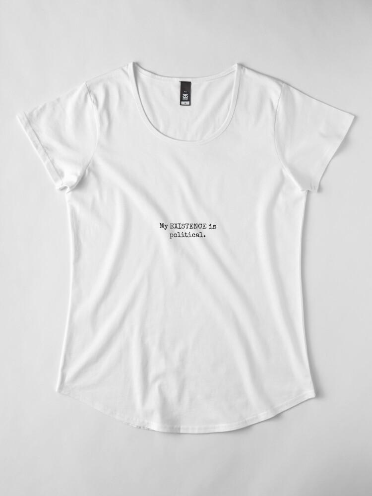 Vista alternativa de Camiseta premium de cuello ancho Existencia política