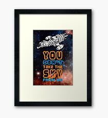 You cant take the sky from me! Framed Print