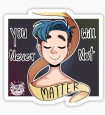 You will never not matter Sticker