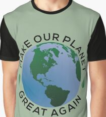 Make our Planet Great Again Graphic T-Shirt