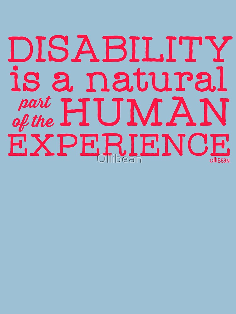 Disability is a natural part of the human experience by Ollibean