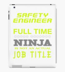 SAFETY ENGINEER - JOB TITLE SHIRT AND HOODIE iPad Case/Skin