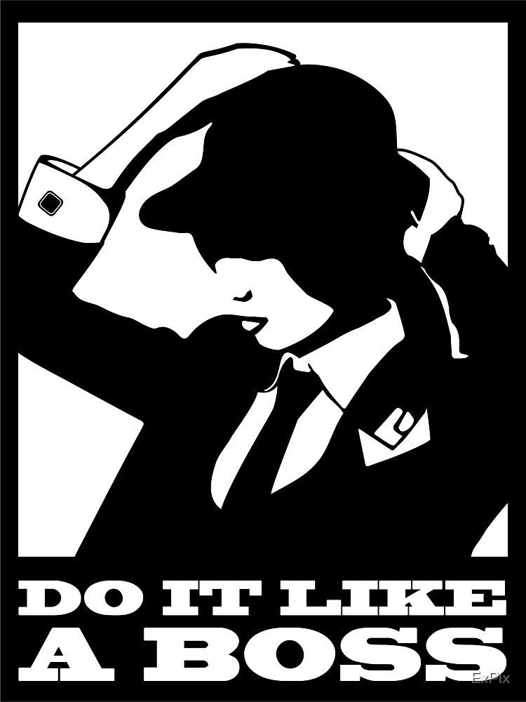 Do It Like A Boss by ExPix