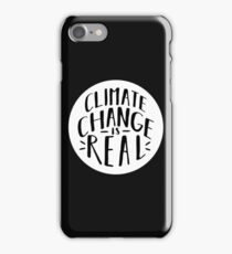 Climate Change Is Real! iPhone Case/Skin
