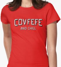 Covfefe and chill Womens Fitted T-Shirt