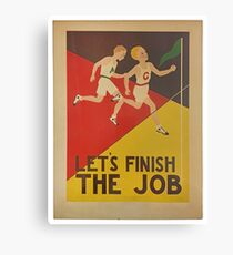 let`s finish the job Canvas Print