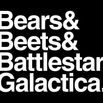 Bears, Beets, Battlestar Galactica by travbos